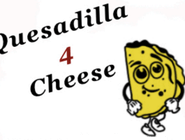 Quesadilla 4 Cheese