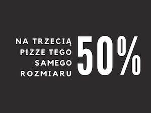Rabat 50% na trzecią dużą pizzę